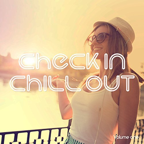Check In Chill Out, Vol.1
