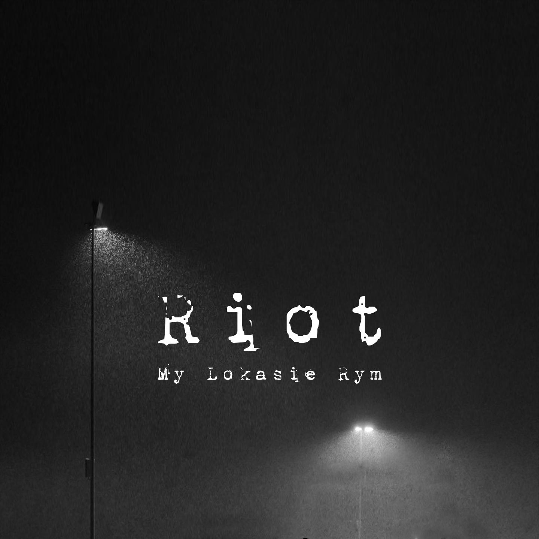Riot - My Lokasie Rym
