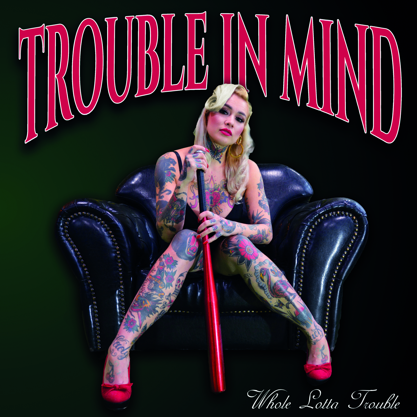 Trouble in Mind - Whole Lotta Trouble