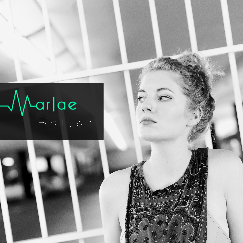 Marlae, Better,