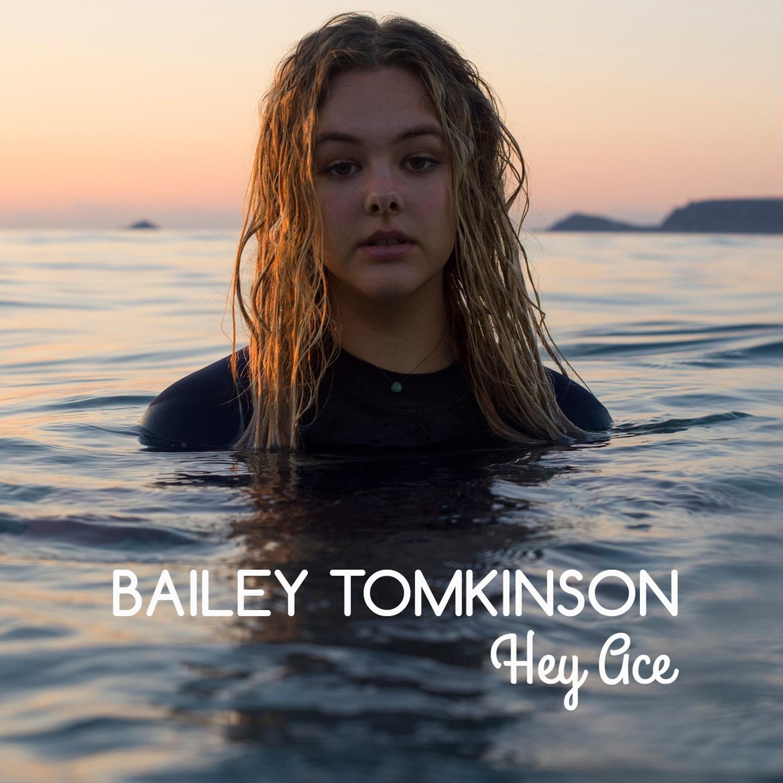 Bailey Tomkinson - Hey Ace