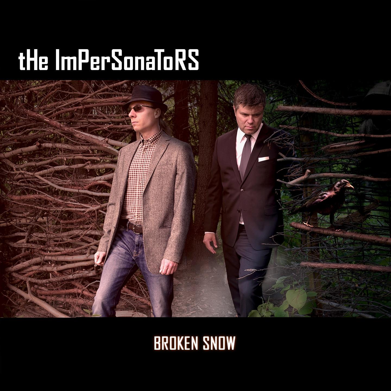 The Impersonators - Broken Snow