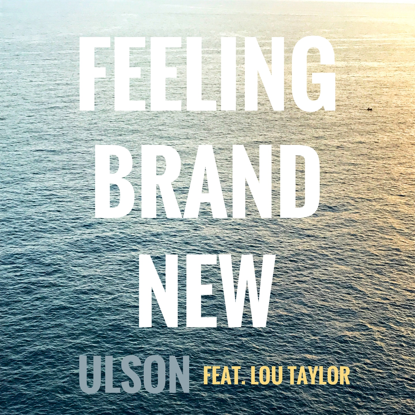 Ulson - Feeling Brand New (feat. Lou Taylor)