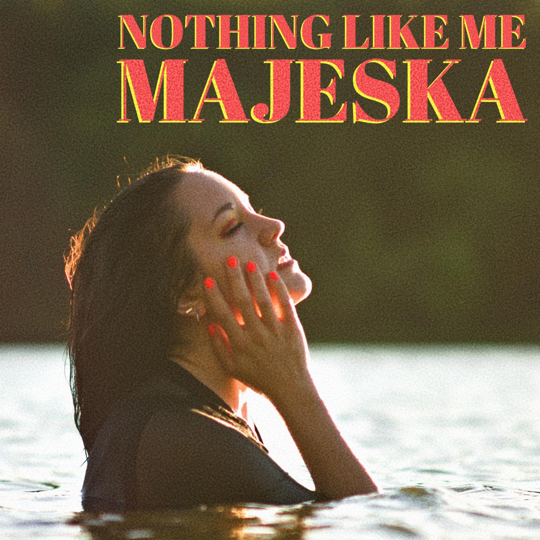 Majeska - Nothing Like Me