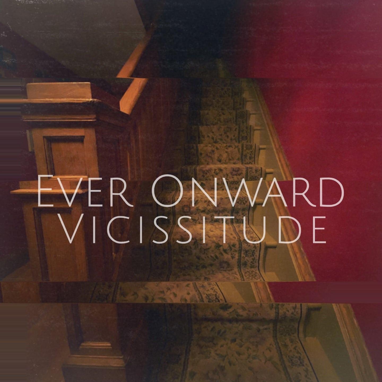 Ever Onward - Vicisstude