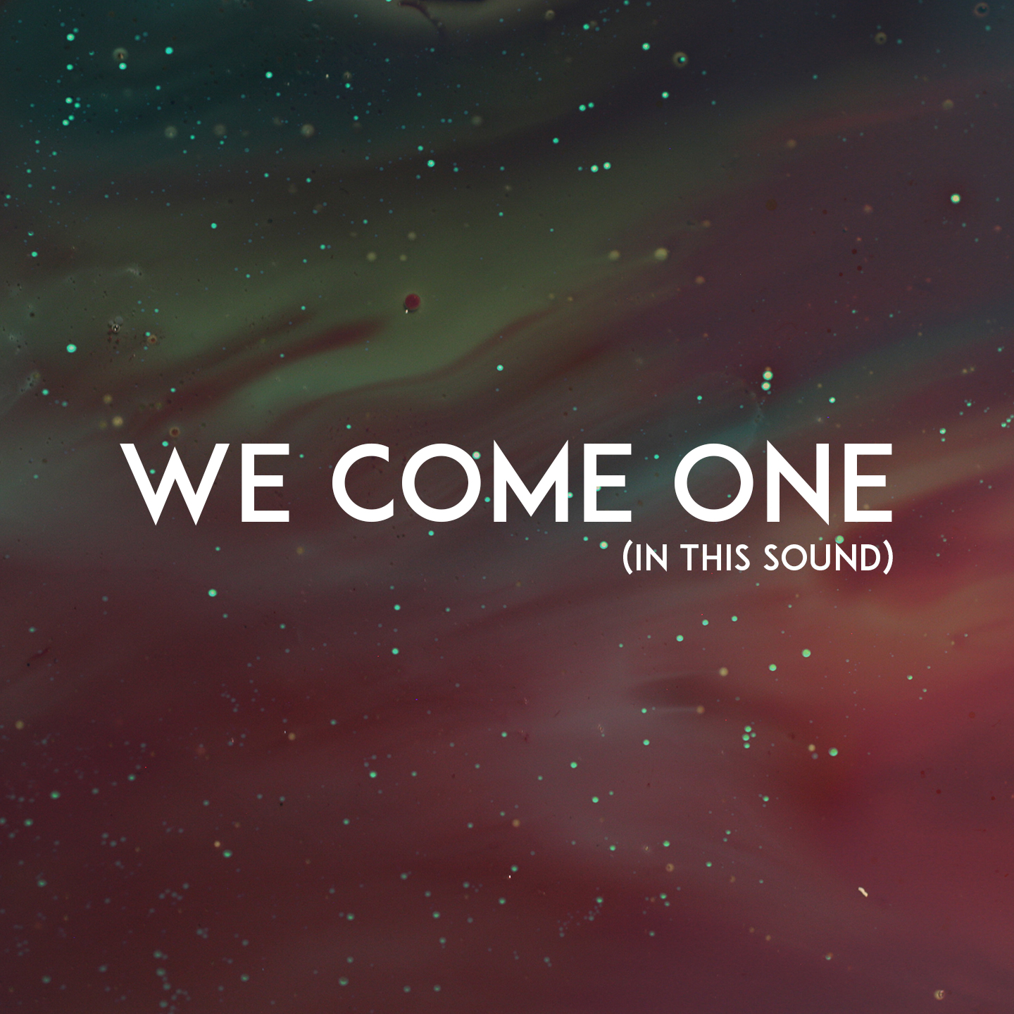 Erik Thunberg - We Come One (In This Sound)