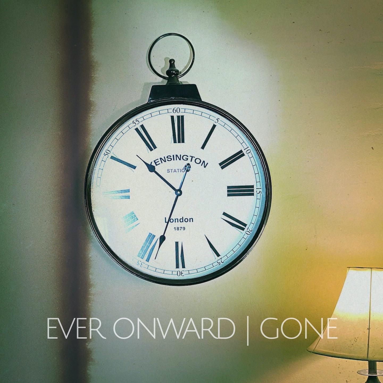 Ever Onward - Gone