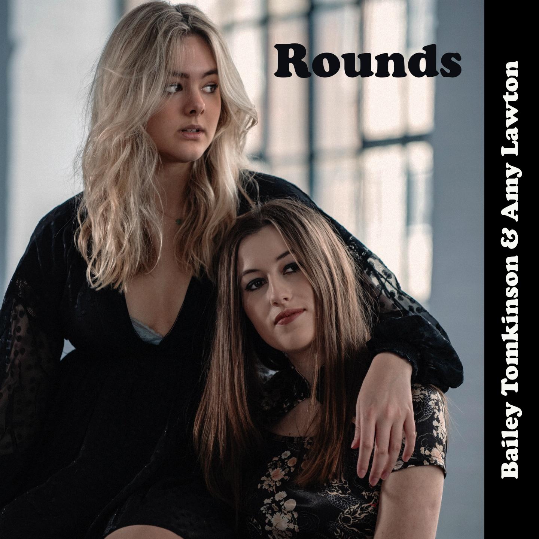 Bailey Tomkinson & Amy Lawton – Rounds